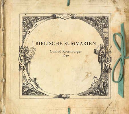 Biblische Summarien von Conrad Rotenburger